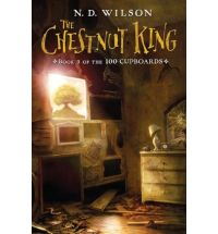 the chestnut king n d wilson Review: 100 Cupboards by N. D. Wilson