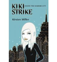 kiki strike kirsten miller Book List: young adult books about spies