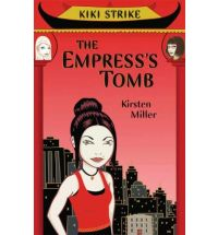 the empresss tomb miller Review: Kiki Strike: Inside the Shadow City by Kirsten Miller