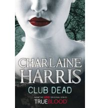 club dead harris Review: Living Dead in Dallas by Charlaine Harris