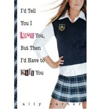 ally carter id tell you i love you Book List: young adult books about spies