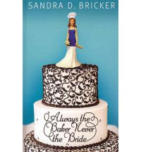 always the baker never the bride bricker Book Review: Always the Baker, Never the Bride by Sandra D Bricker