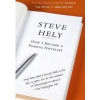 Book Review: How I Became a Famous Novelist by Steve Hely