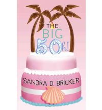 the big 5 oh bricker Book Review: Always the Baker, Never the Bride by Sandra D Bricker