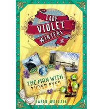 man with tiger eyes karen wallace Book Review: Lady Violet Winters and The Man with Tiger Eyes by Karen Wallace