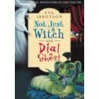 Not Just a Witch and Dial a Ghost by Eva Ibbotson Review: Not Just a Witch and Dial a Ghost by Eva Ibbotson