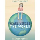 Giveaway: Pearl Verses the World by Sally Murphy