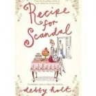 Recipe for Scandal by Debbie Holt The purpose of chick lit and Debby Holts Recipe for Scandal