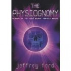 The Physiognomy by Jeffrey Ford Review: The Physiognomy by Jeffrey Ford
