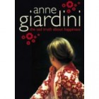 The Sad Truth About Happiness by Anne Giardini Book Review: The Sad Truth About Happiness by Anne Giardini