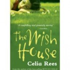 The Wish House by Celia Rees Review: The Wish House by Celia Rees