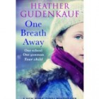 Guest Post and Excerpt: Heather Gudenkauf, author of One Breath Away