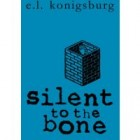 Review: Silent to the Bone by EL Konigsburg