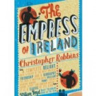 Review: The Empress of Ireland by Christopher Robbins