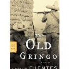 Thoughts on The Old Gringo by Carlos Fuentes