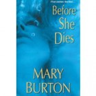 Book Review: Before She Dies by Mary Burton